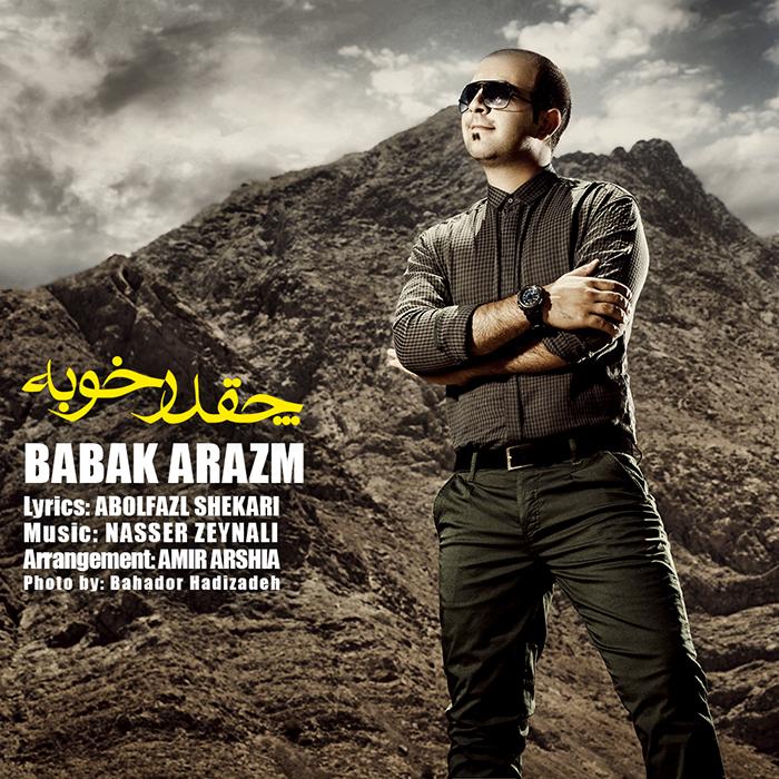 Babak Arazm – Che Ghad Khoobe
