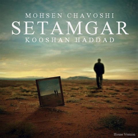 Mohsen Chavoshi – Setamgar House Version