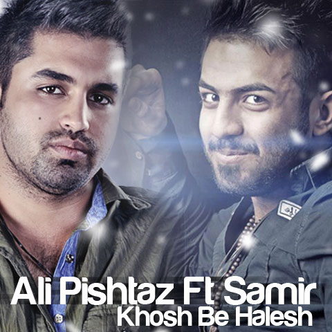 Samir And Ali Pishtaz – Khosh Be Halesh