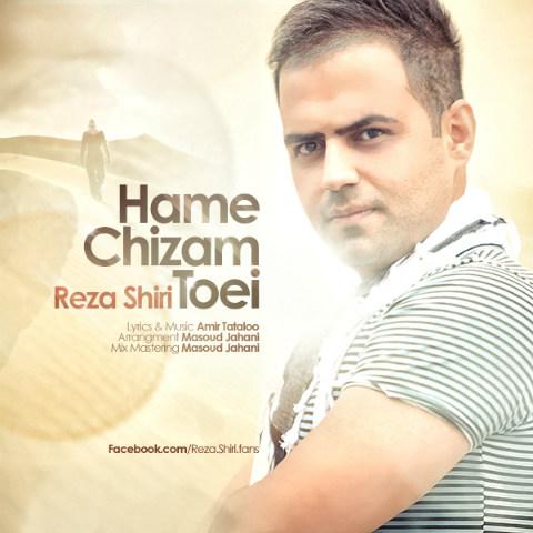 Reza Shiri – Hame Chizam Toei