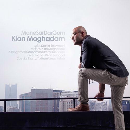 Kian Moghadam – Mane Sardar Gom
