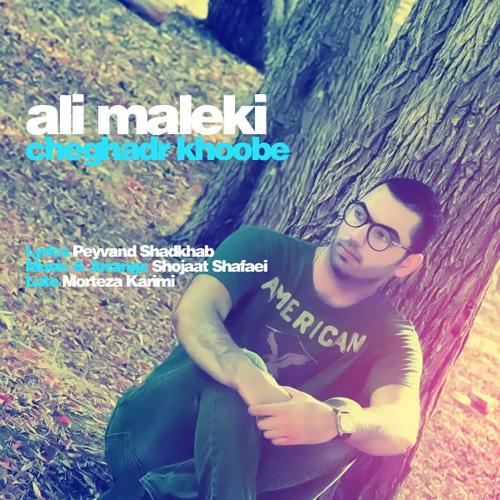Ali Maleki – Cheghadr Khoobe