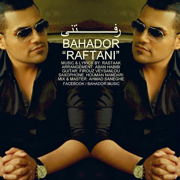 Bahador – Raftani