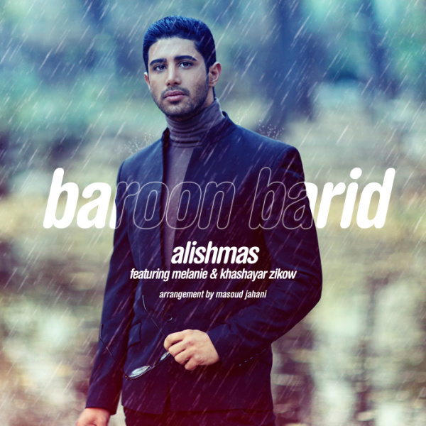 Alishmas – Baroon Barid (& Khashayar Zikow)
