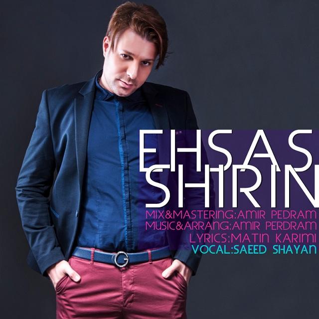 Saeed Shayan – Ehsase Shirin