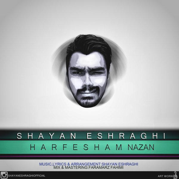 Shayan Eshraghi – Harfesham Nazan