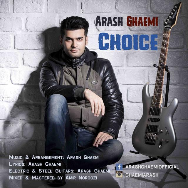 Arash Ghaemi – Choice