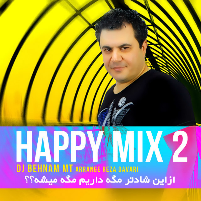 Dj Behnam MT – Happy Mix 02