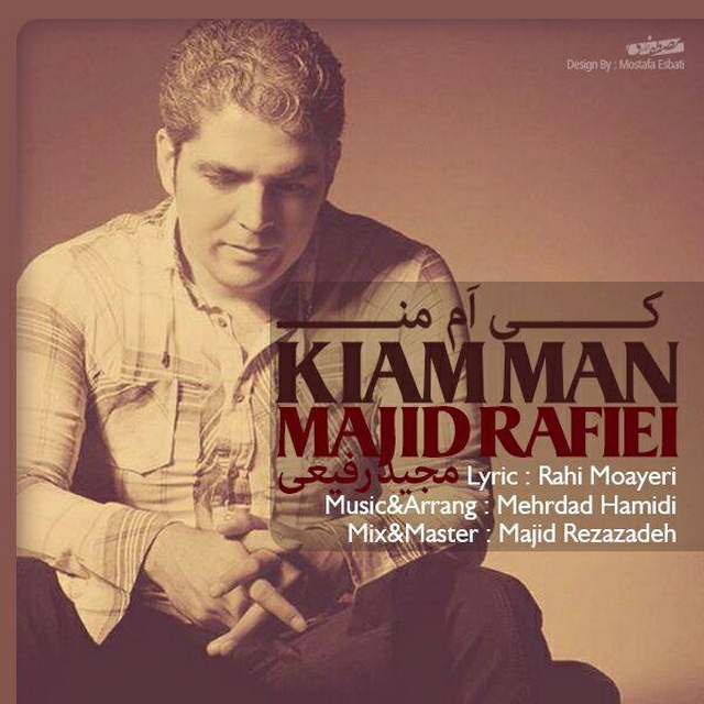 Majid Rafiei – Kiam Man