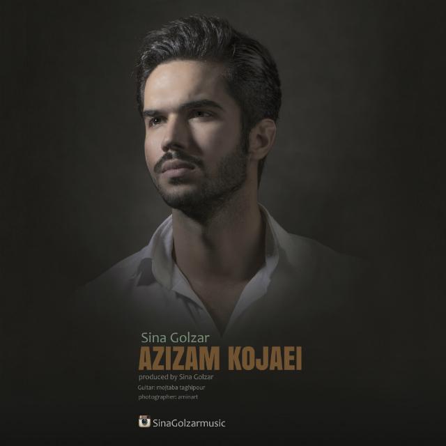Sina Golzar – Azizam Kojaei