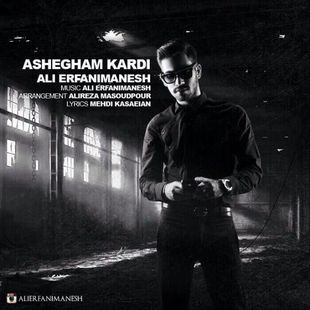 Ali Erfanimanesh – Ashegham Kardi
