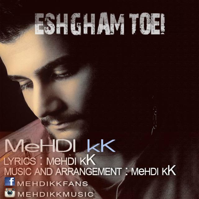 Mehdi KK – Eshgham Toei
