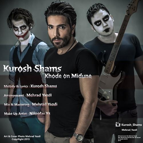 Kurosh Shams – Khode Oon Midoone