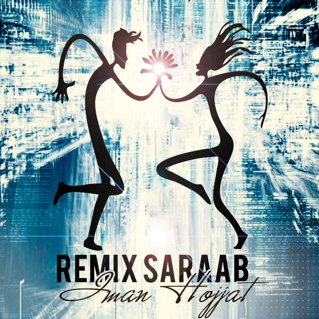 Iman Hojjat – Saraab Remix