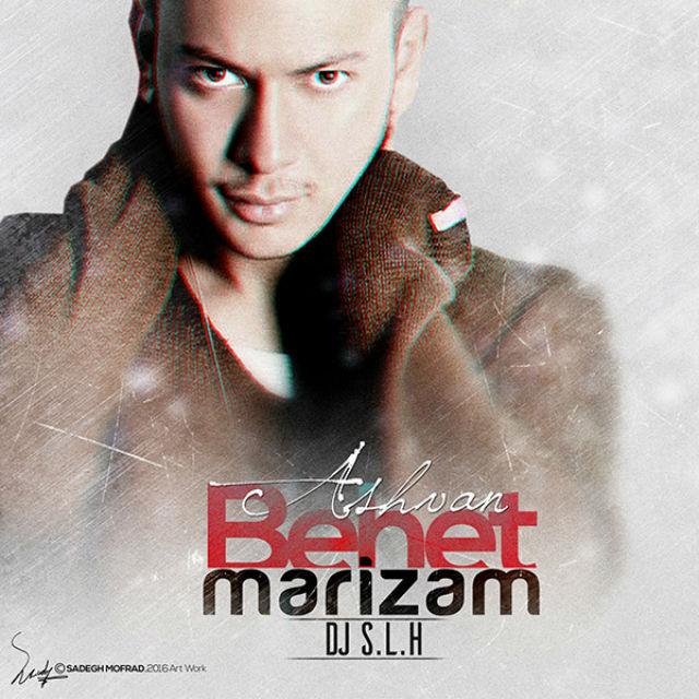 Ashvan – Behet Marizam (DJ S.L.H Remix)