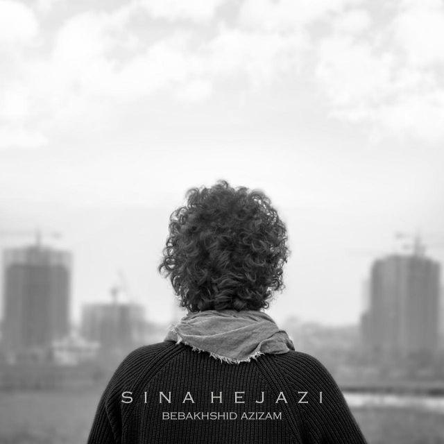Sina Hejazi – Bebakhshid Azizam
