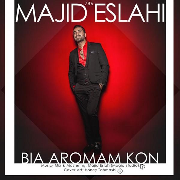 Majid Eslahi - Bia Aromam Kon.jpg (600×600)