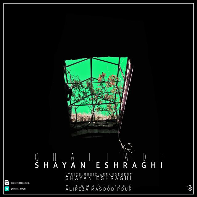 Shayan Eshraghi – Ghalladeh