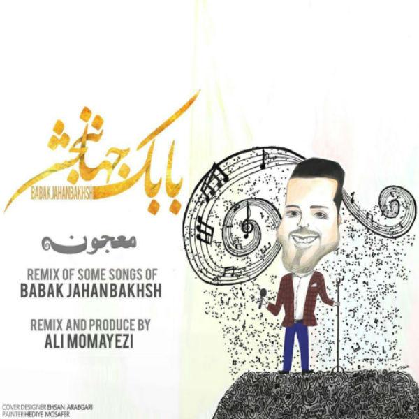 Babak Jahanbakhsh – Majoon (Ali Momayezi Remix)