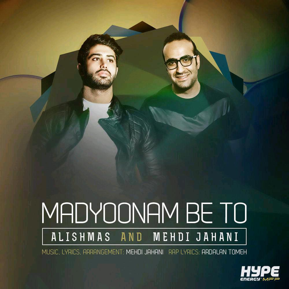 Alishmas – Madyoonam Be To (Ft Mehdi Jahani)