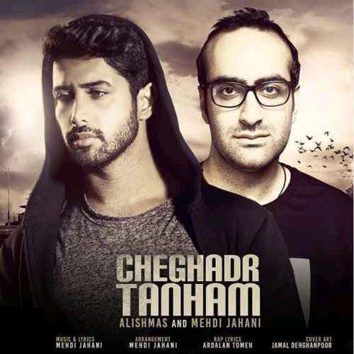Alishmas – Cheghadr Tanham (Ft Mehdi Jahani)