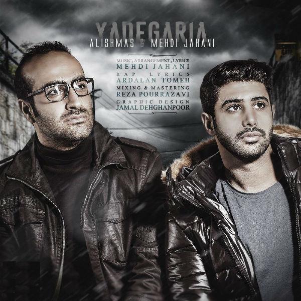 Alishmas – Yadegaria (Ft Mehdi Jahani)