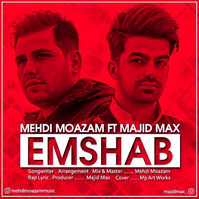 Majid Max – Emshab (Ft Mehdi Moazam)