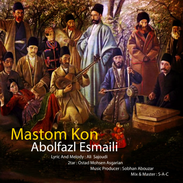 Abolfazl Esmaeili – Mastom Kon