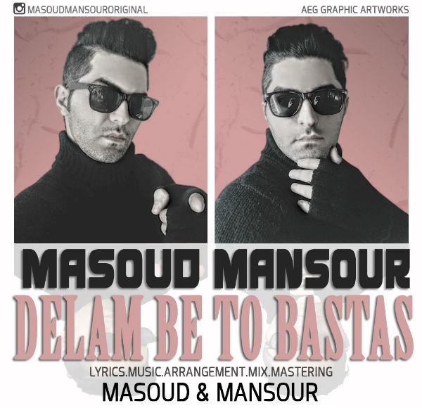 Masoud and Mansour – Delam Be To Bastast