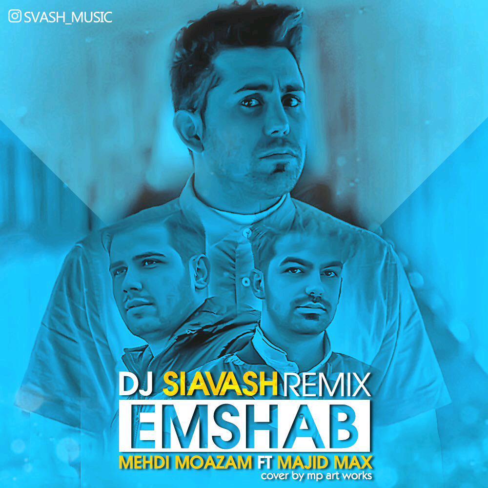 Majid Max – Emshab (Ft Mehdi Moazam) (Remix Dj Siavash)