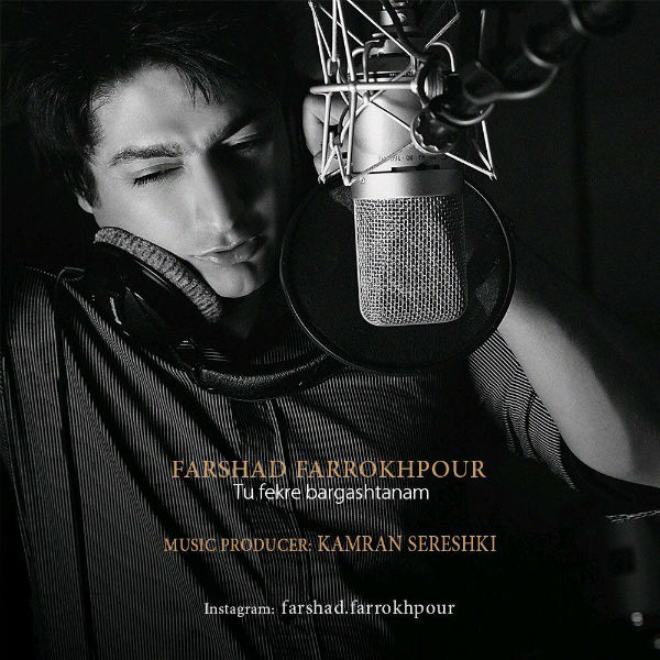 Farshad Farrokhpour – Tu Fekre Bargashtanam