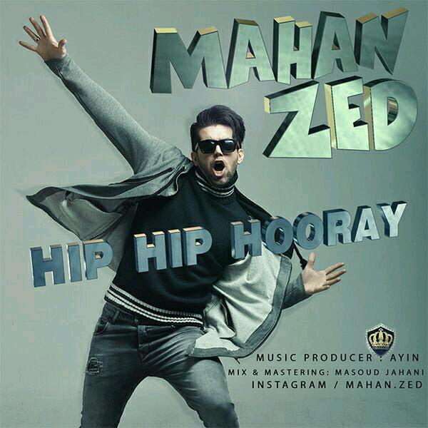 Mahan Zed – Hip Hip Hooray
