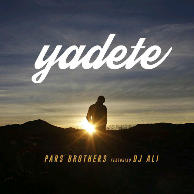 Pars Brothers – Yadete (Ft Dj Ali)