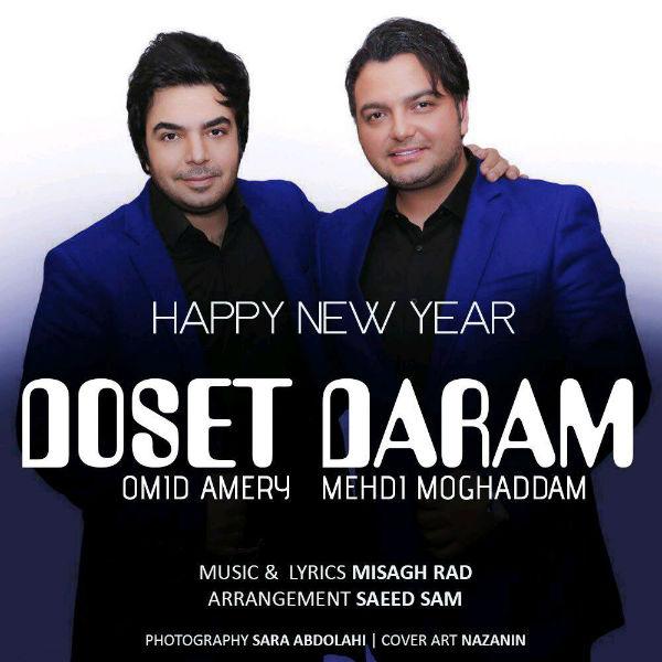 Mehdi Moghadam - Dooset Daram (Ft Omid Ameri)