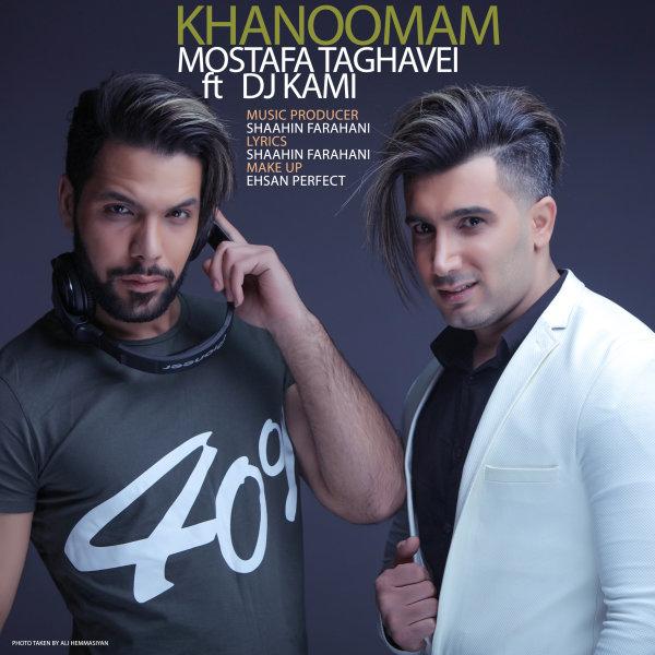 Mostafa Taghvaei – Khanoomam (Ft DJ Kami)