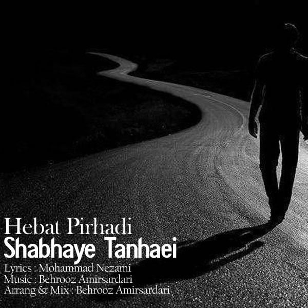 Hebat Pirhadi – Shabhaye Tanhaei