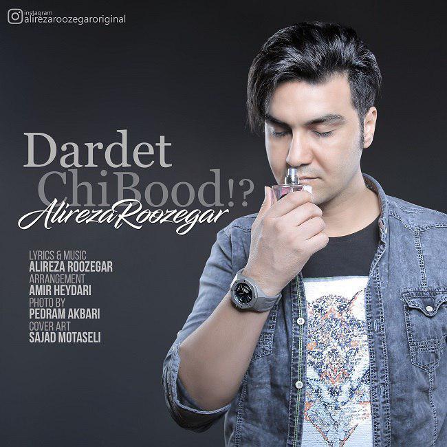 Alireza Roozegar - Dardet Chi Bod