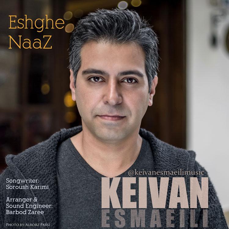 Keivan Esmaeili – Eshghe Naaz