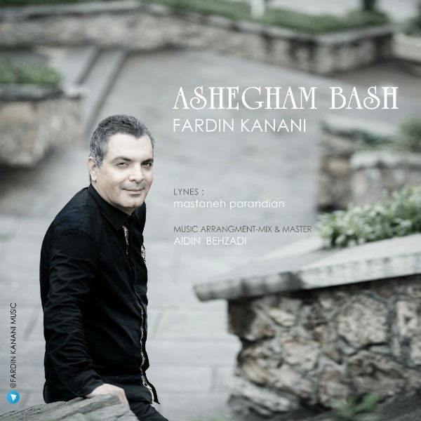 Fardin Kanani – Ashegham Bash