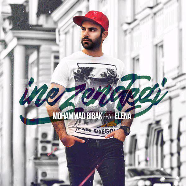 Mohammad Bibak – Ine Zendegi (Ft Elena)
