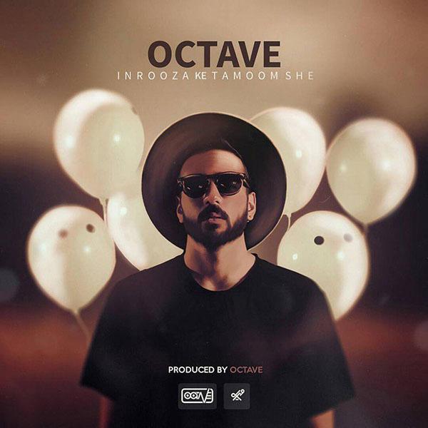 Octave - In Rooza Ke Tamoomshe