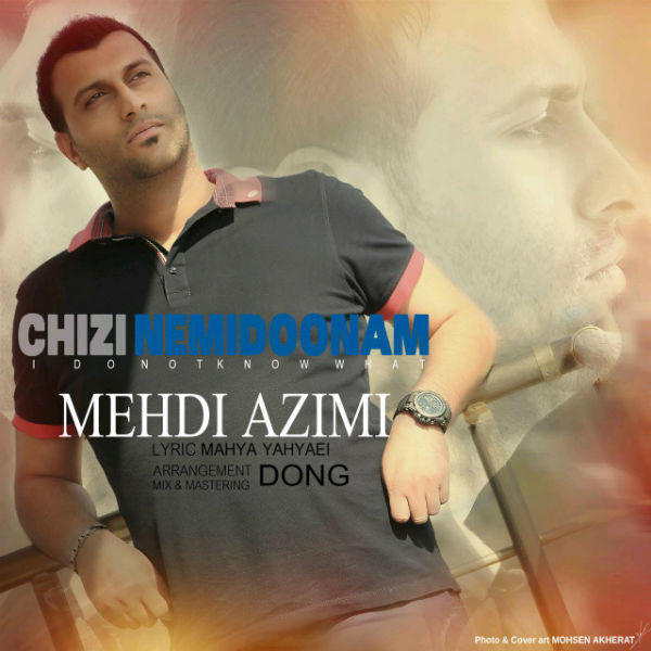 Mehdi Azimi – Chizi Nemidoonam