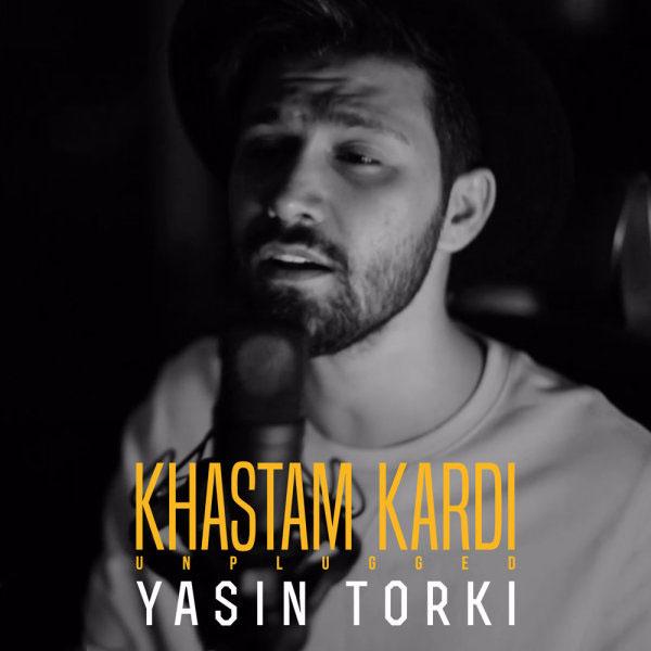 Yasin Torki - Khastam Kardi