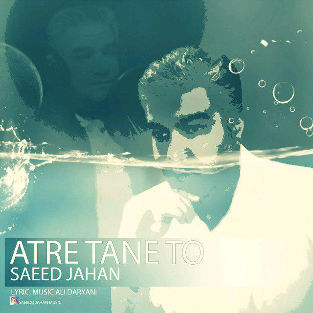 Saeed Jahan – Atre Tane To