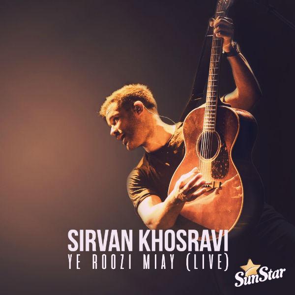Sirvan Khosravi - Ye Roozi Miay (Live)