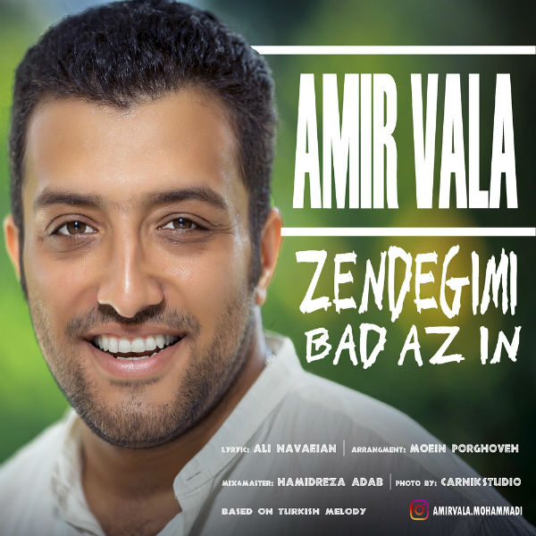 Amir Vala – Zendegimi Bad Az In