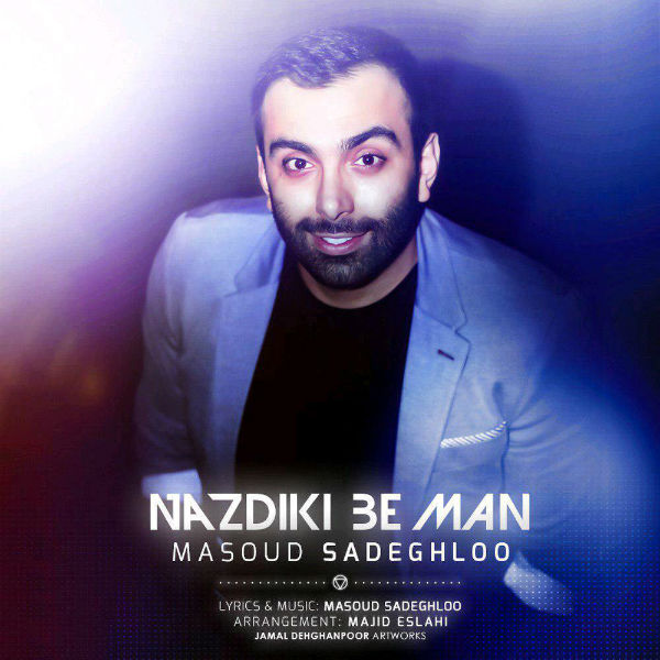 Masoud Sadeghloo – Nazdiki Be Man