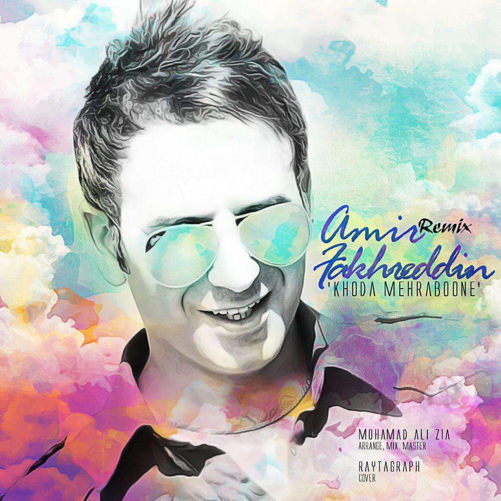 Amir Fakhreddin – Khoda Mehraboneh (Remix)