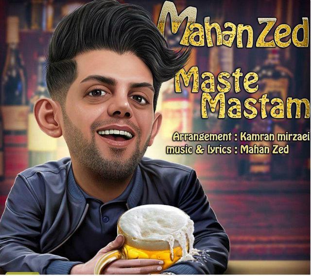 Mahan Zed – Maste Mastam