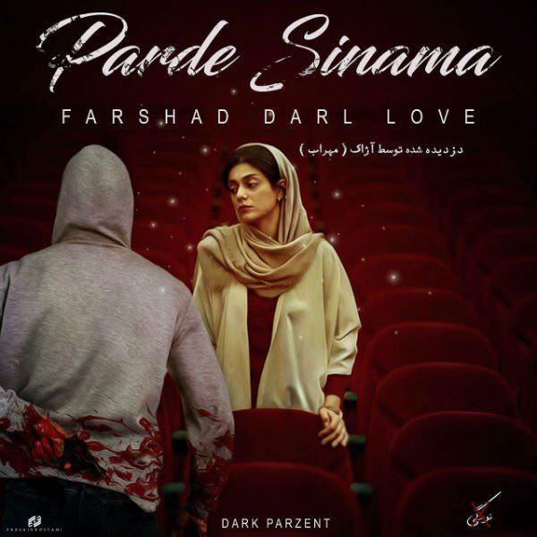 Farshad Dark Love – Parde Sinama